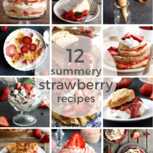 12 Strawberry Recipes Perfect for Summer   completelydelicious.com